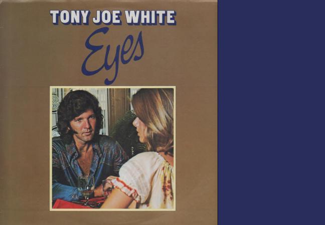 Tony Joe White – Eyes